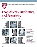 Harvard Medical School Food Allergy, Intolerance, and Sensitivity (Harvard Medical School Special Health Reports)