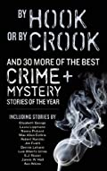 By Hook or By Crook and 30 More of the Best Crime and Mystery Stories of the Year by Ed Gorman and Martin H. Greenberg