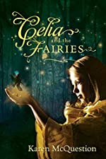 Celia and the Fairies by Karen McQuestion