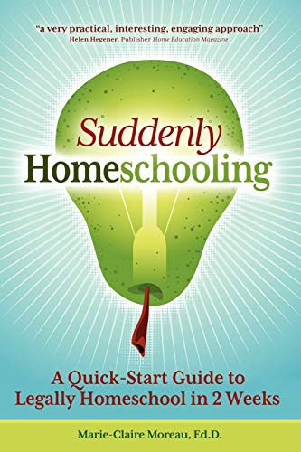 Suddenly Homeschooling, by Marie-Claire Moreau