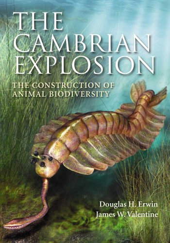The Cambrian Explosion: The Construction of Animal Biodiversity, Douglas Erwin; James Valentine