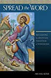 Spread the Word, Reclaiming the Apostolic Tradition of Evangelism, Fr. Michael Keiser