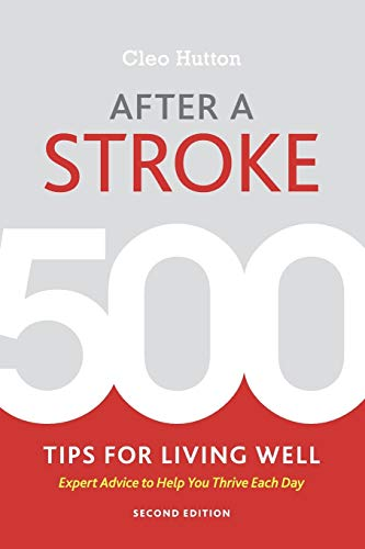 AFTER A STROKE: 500 TIPS FOR LIVING WELL, 2ED