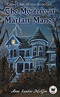 The Mystery at Marlatt Manor by Anne Loader McGee