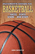 Ultimate Guide to Basketball by James Buckley, Jr.