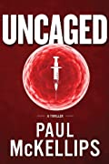 Uncaged by Paul McKellips