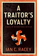 A Traitor's Loyalty by Ian C. Racey