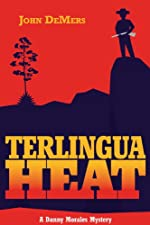 Terlingua Heat by John DeMers