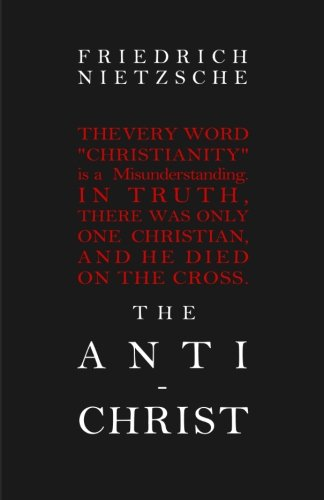 The Anti-Christ, by Nietzsche, F.