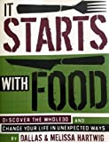 It Starts with Food: Discover the Whole30 and Change Your Life in Unexpected Ways: Melissa Hartwig, Dallas Hartwig: 9781936608898: Amazon.com: Books cover