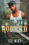 Deeply Rooted by Ice Mike