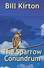 The Sparrow Conundrum by Bill Kirton