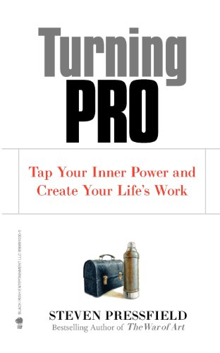 Turning Pro: Tap Your Inner Power and Create Your Life