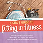 A Girl's to Fitting in Fitness by Erin Whitehead & Jennipher Walters