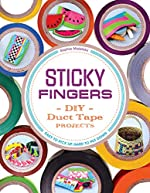 Sticky Fingers: DIY Duct Tape Projects by Sophie Maletsky