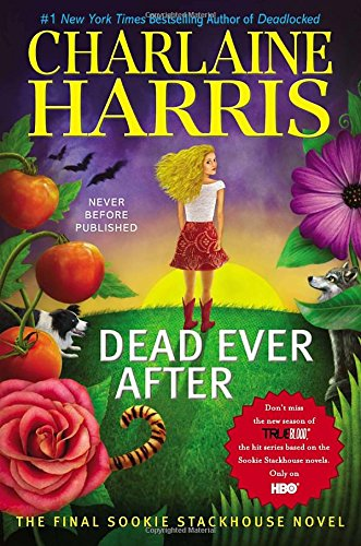 Dead Ever After: A Sookie Stackhouse Novel (Sookie Stackhouse/True Blood), Harris, Charlaine