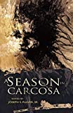 A Season in Carcosa: Sr. Joseph S. Pulver,Laird Barron,Gemma Files: 9781937408008: Amazon.com: Books cover