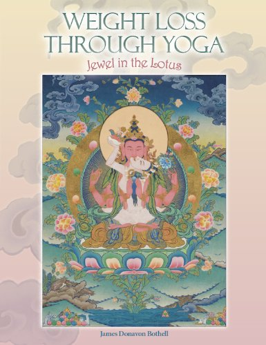 Weight Loss Through Yoga: Jewel in the Lotus, James Donovan Bothell