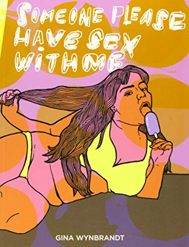 Someone Please Have Sex With Me - Gina Wynbrandt