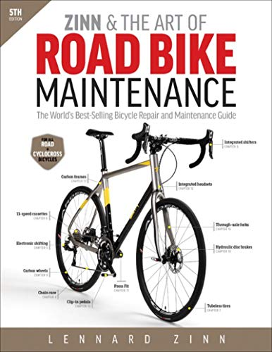 Zinn & the Art of Road Bike Maintenance: The World's Best-Selling Bicycle Repair and Maintenance Guide - Lennard Zinn