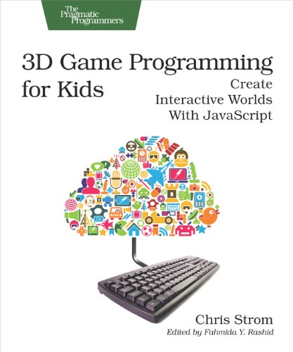 3D Game Programming for Kids: Create Interactive Worlds with JavaScript (Pragmatic Programmers) - Chris Strom