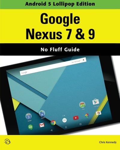 Google Nexus 7 & 9 (Android 5 Lollipop Edition) - Chris Kennedy