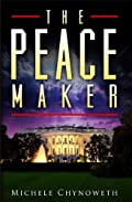 The Peace Maker by Michele Chynoweth