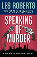 Speaking of Murder by Les Roberts and Dan S. Kennedy