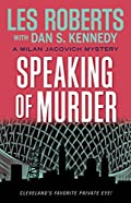 Speaking of Murder by Les Roberts and Dan Kennedy