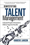 Buy Demystifying Talent Management: Unleash People's Potential to Deliver Superior Results from Amazon