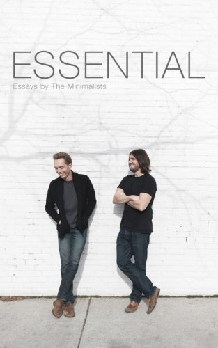 Essential: Essays by The Minimalists, Millburn, Joshua Fields; Nicodemus, Ryan