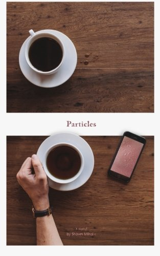 Particles: A Novel, Mihalik, Shawn