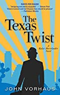 The Texas Twist by John Vorhaus