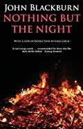 Nothing but the Night by John Blackburn