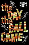 The Day the Call Came by Thomas Hinde