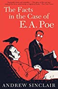 The Facts in the Case of E. A. Poe by Andrew Sinclair
