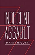 Indecent Assault by Martyn Goff