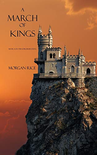 A March of Kings (Sorcerer's Ring) - Morgan Rice