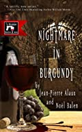 Nightmare in Burgundy by Jean-Pierre Alaux and No�l Balen