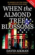 When the Almond Tree Blossoms by David Aikman