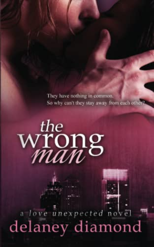 The Wrong Man (Love Unexpected) (Volume 2) - Delaney Diamond