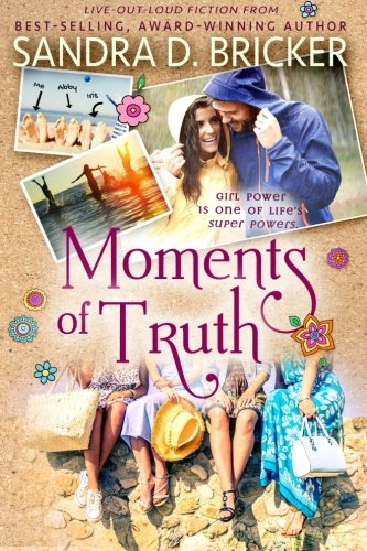 Moments of Truth - Eight years, no kids, she got the house - Sandra D. Bricker