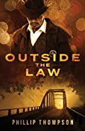 Outside the Law by Phillip Thompson