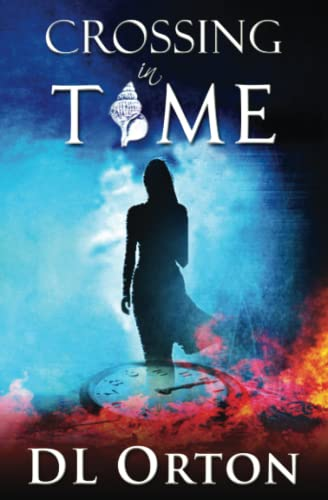 Crossing In Time: (Between Two Evils #1) (Volume 1) - D. L. OrtonD. S. Taylor, Micah McDonald