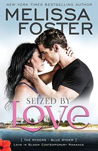 Seized by Love (Love in Bloom: The Ryders) (Volume 1) - Melissa Foster