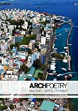 Archpoetry : urban architecture of Malé : finding beauty and serenity on a concrete island garden
