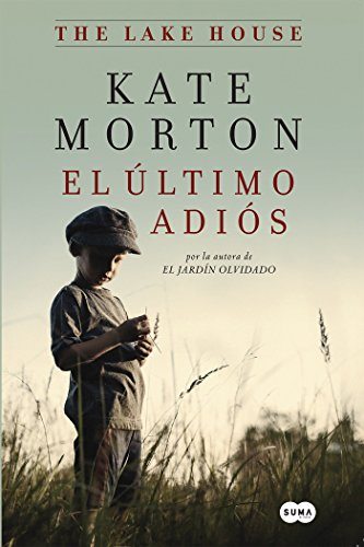 El último adiós / The Lake House (Spanish Edition) - Kate Morton