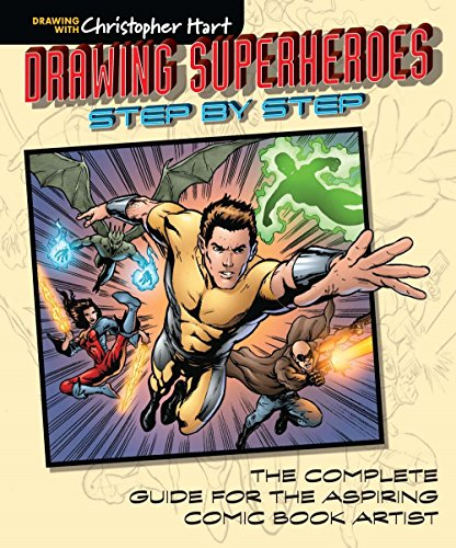 Drawing Superheroes Step by Step: The Complete Guide for the Aspiring Comic Book Artist - Christopher Hart