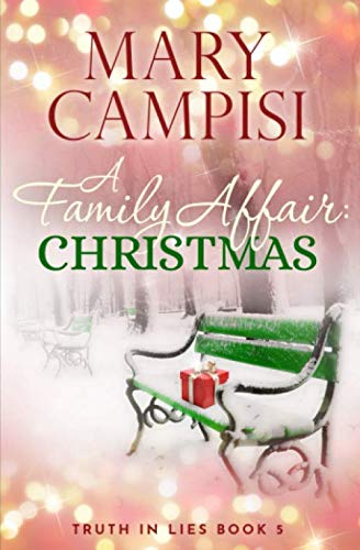 A Family Affair: Christmas (Truth in Lies) (Volume 5) - Mary Campisi