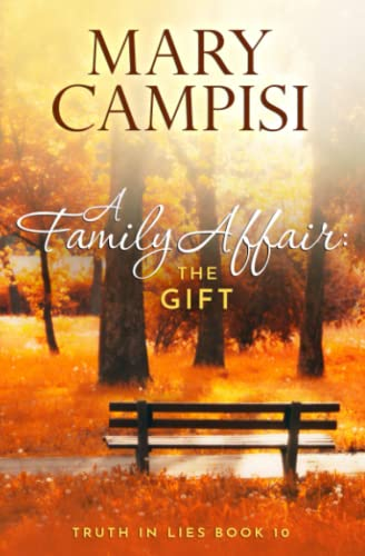 A Family Affair: The Gift (Truth in Lies) (Volume 10) - Mary Campisi